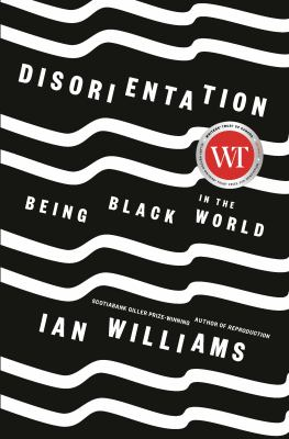 Disorientation : being Black in the world Book cover