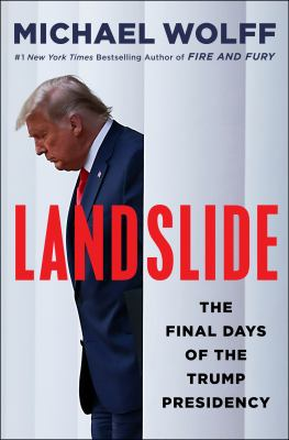 Landslide : the final days of the Trump presidency Book cover