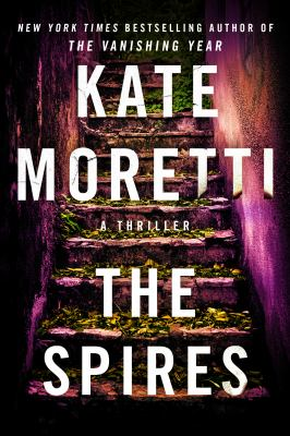 The Spires : a thriller Book cover