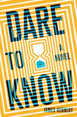 Dare to know : a novel Book cover