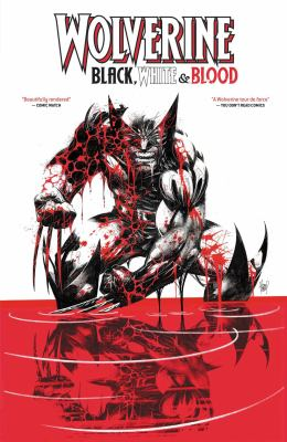 Wolverine : Black, white & blood Book cover
