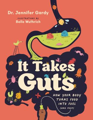 It takes guts : how your body turns food into fuel (and poop) Book cover