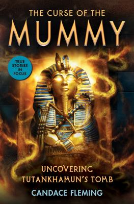 The curse of the mummy : uncovering Tutankhamun's tomb Book cover