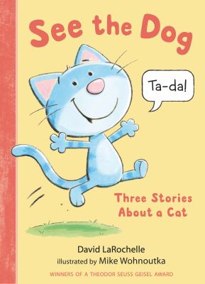 See the dog : three stories about a cat Book cover