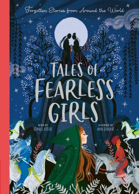 Tales of fearless girls : forgotten stories from around the world Book cover